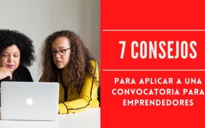7 consejos para aplicar a una convocatoria para emprendedores