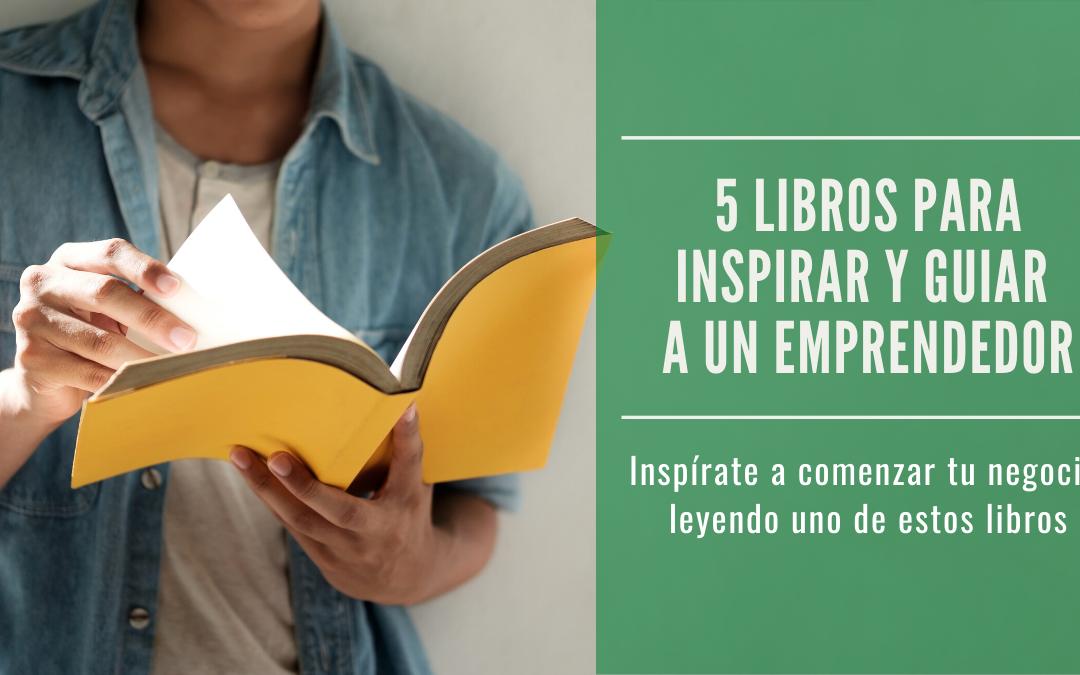 5 libros para inspirar y guiar a un emprendedor