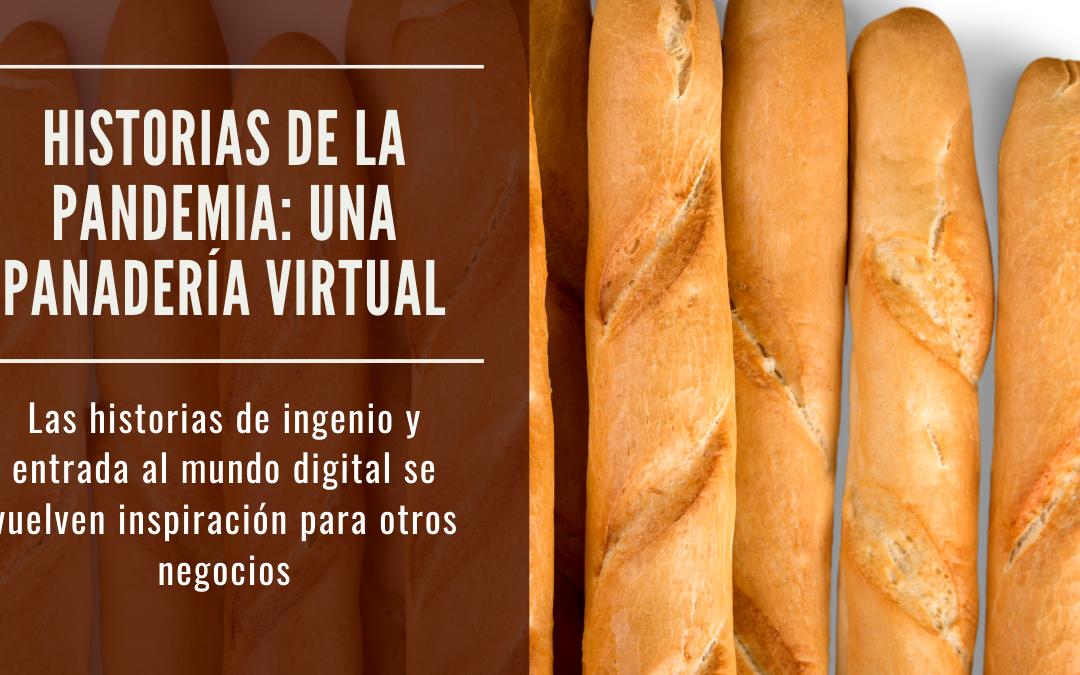 Historias de la pandemia: Una panadería virtual