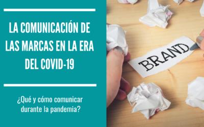 La comunicación de las marcas en la era del Covid-19