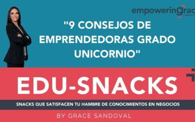 9 Consejos de Emprendedoras Grado Unicornio